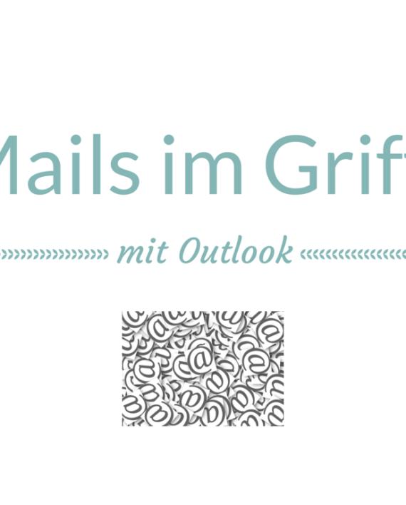 Mails im Griff mit Outlook